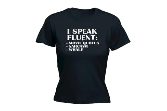 123T Funny Tee - I Speak Fluent Movie Quotes Sarcasm Whale - (Small Black Womens T Shirt)