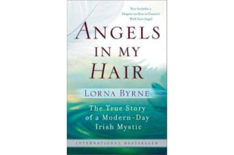 Angels in My Hair - The True Story of a Modern-Day Irish Mystic