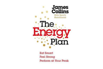 The Energy Plan - Eat Smart, Feel Strong, Perform at Your Peak