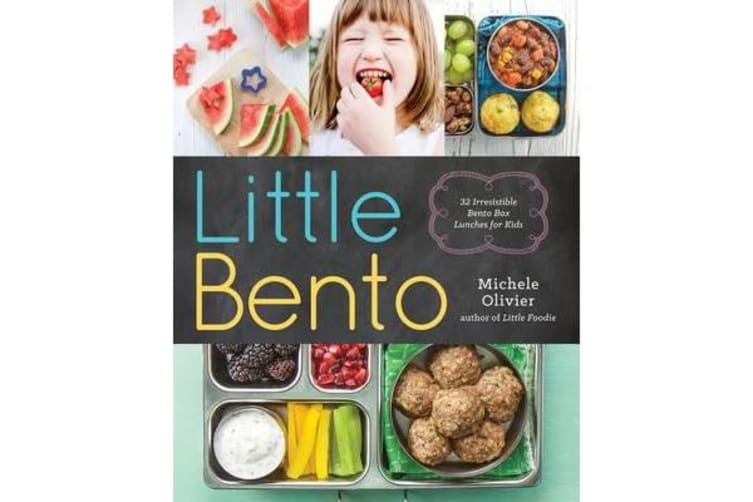Little Bento - 32 Irresistible Bento Box Lunches for Kids