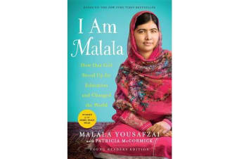 I Am Malala - The Girl Who Stood Up for Education and Changed the World