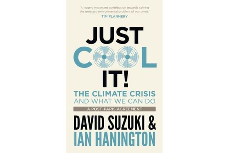 Just Cool It - The Climate Crisis and what we can do, a post-Paris agreement