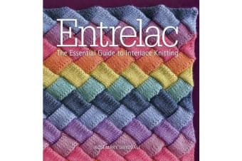 Entrelac - The Essential Guide to Interlace Knitting