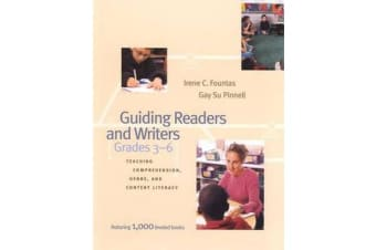 Guiding Readers and Writers (Grades 3-6) - Teaching Comprehension, Genre, and Content Literacy