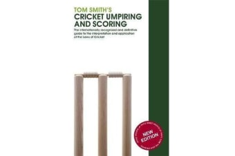 Tom Smith's Cricket Umpiring And Scoring - Laws of Cricket (2000 Code 4th Edition 2010)