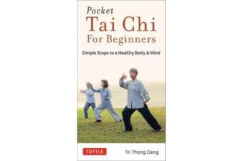 Pocket Tai Chi for Beginners - Simple Steps to a Healthy Body & Mind
