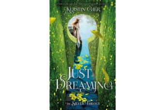 Just Dreaming - The Silver Trilogy, Book 3