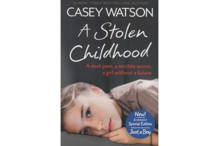 A Stolen Childhood - A Dark Past, a Terrible Secret, a Girl without a Future