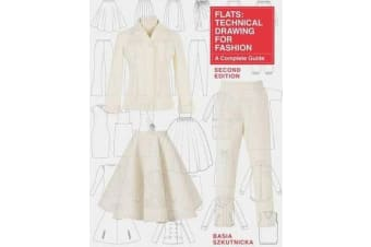 Flats: Technical Drawing for Fashion, Second Edition - A Complete Guide