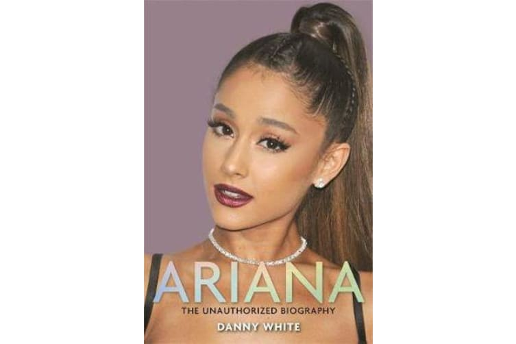 Ariana - The Biography