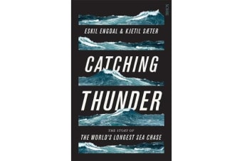 Catching Thunder - The True Story of the World's Longest Sea Chase
