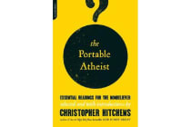 The Portable Atheist - Essential Readings for the Nonbeliever