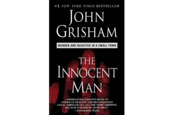 The Innocent Man - Murder and Injustice in a Small Town