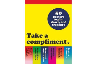 Take a Compliment - 50 Posters to Pin, Share, and Treasure