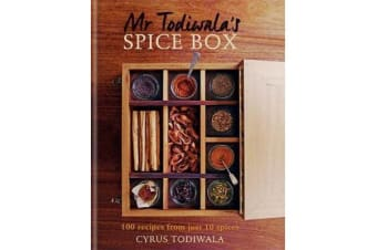 Mr Todiwala's Spice Box - 120 easy Indian recipes with just 10 spices