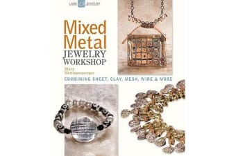 Mixed Metal Jewelry Workshop - Combining Sheet, Clay, Mesh, Wire and More