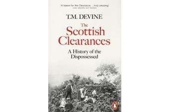 The Scottish Clearances - A History of the Dispossessed, 1600-1900