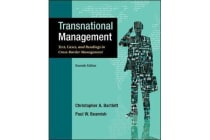 Transnational Management: Text, Cases & Readings in Cross-Border Management - Text, Cases & Readings in Cross-Border Management