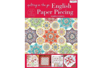 Quilting on the Go: English Paper Piecing - 16 Epp Projects and Step-by-Step Techniques