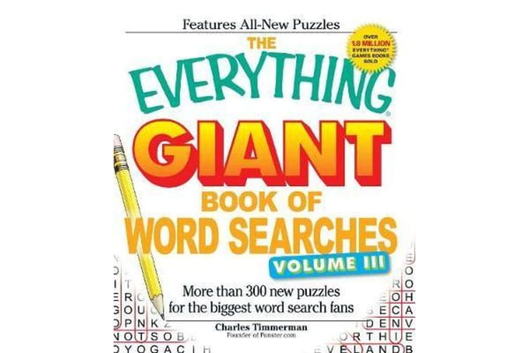 The Everything Giant Book of Word Searches, Volume III - More than 300 new puzzles for the biggest word search fans