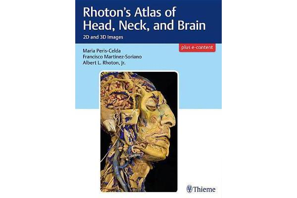 Rhoton's Atlas of Head, Neck, and Brain - 2D and 3D Images