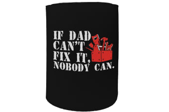 123t Stubby Holder - if dad cant fix it - Funny Novelty