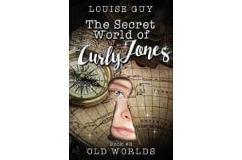 Old Worlds - The Secret World of Curly Jones #2