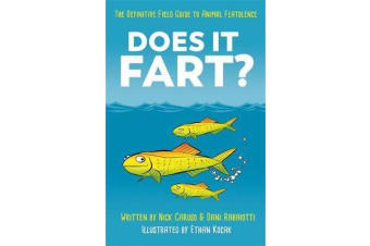 Does It Fart? - The Definitive Field Guide to Animal Flatulence