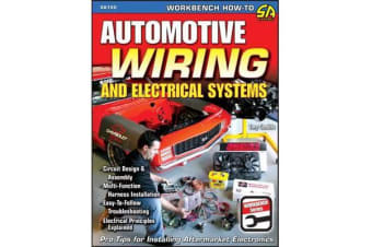 Automotive Wiring and Electrical Systems - Circuit Design and Assembly. Multi-function Harness Installation. Easy to Follow Troubleshooting. Electrical Principles Explained