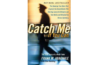 Catch ME If You Can - The Amazing True Story of the Most Extraordinary Liar in the History of Fun and Profit