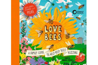 Love Bees - A family guide to help keep bees buzzing - With games, stickers and more