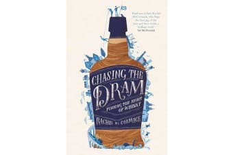 Chasing the Dram - Finding the Spirit of Whisky