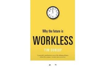 Why the future is workless