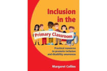 Inclusion in the Primary Classroom - Practical Resources to Promote Inclusion and Disability Awareness