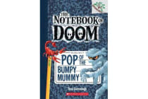 Pop of the Bumpy Mummy - A Branches Book (the Notebook of Doom #6)