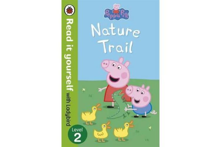 Peppa Pig: Nature Trail - Read it yourself with Ladybird - Level 2