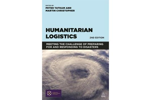 Humanitarian Logistics - Meeting the Challenge of Preparing for and Responding to Disasters