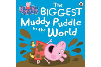 Peppa Pig - The Biggest Muddy Puddle in the World Picture Book