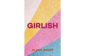 Girlish - An Empowering Journal for the Twenty-First Century Girl