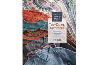 The Knitter's Handy Book of Top-Down Sweaters - Basic Designs in Multiple Sizes and Gauges