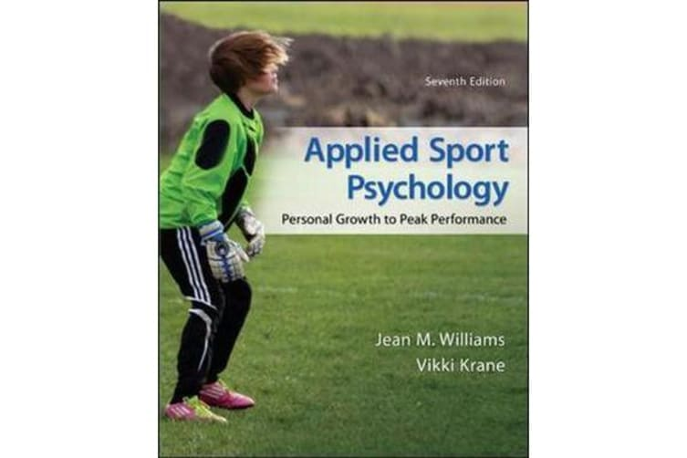 Applied Sport Psychology - Personal Growth to Peak Performance