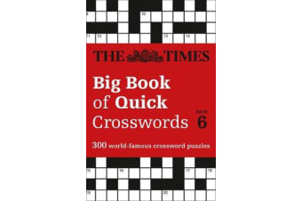 The Times Big Book of Quick Crosswords Book 6 - 300 World-Famous Crossword Puzzles