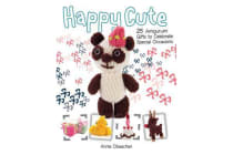 Happy Cute - 25 Amigurumi Gifts to Celebrate Special Occasions
