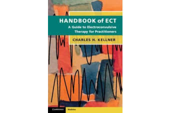 Handbook of ECT - A Guide to Electroconvulsive Therapy for Practitioners