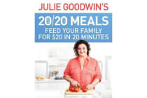 Julie Goodwin's 20/20 Meals - Feed your family for $20 in 20 minutes