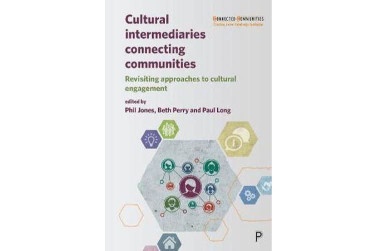 Cultural Intermediaries Connecting Communities - Revisiting Approaches to Cultural Engagement