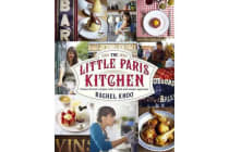 The Little Paris Kitchen - Classic French recipes with a fresh and fun approach