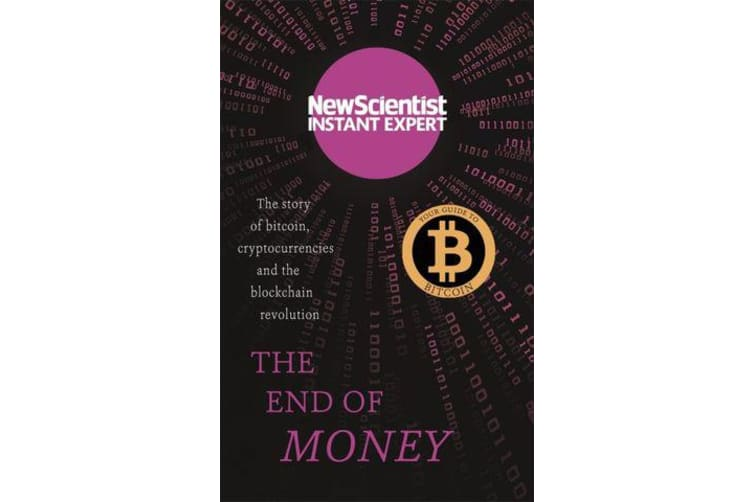The End of Money - The story of bitcoin, cryptocurrencies and the blockchain revolution