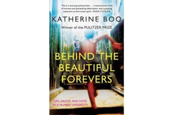 Behind The Beautiful Forevers - Life, Death, And Hope In A Mumbai Undercity
