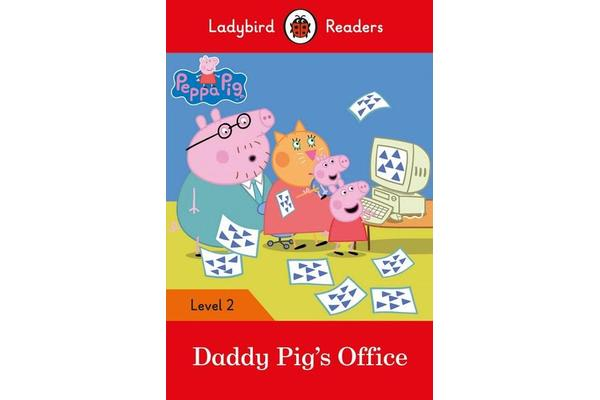 Peppa Pig - Daddy Pig's Office - Ladybird Readers Level 2